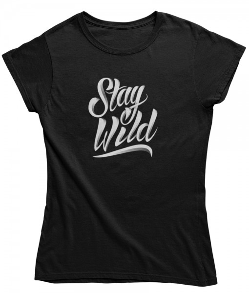 Damen T Shirt -Stay wild